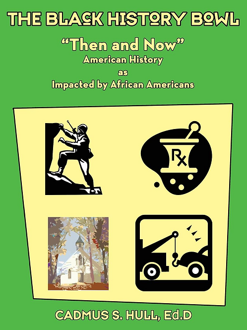 "The Black History Bowl - ""Then and Now"" American History as Impacted by African"