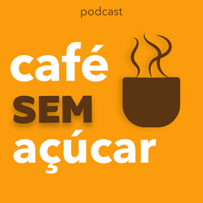 "Nova temporada do podcast ""Café sem açúcar"""
