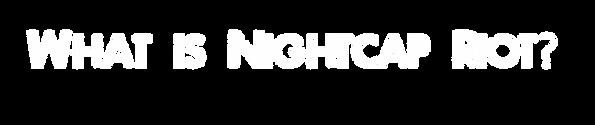 What is Nightcap Riot? Ultimate datenight in New York.