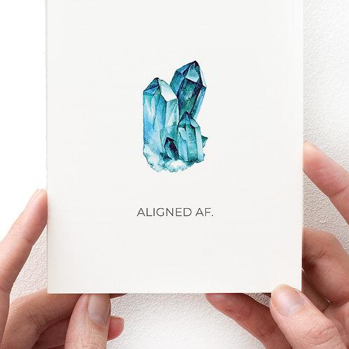 GREETING CARD - ALIGNED AF!