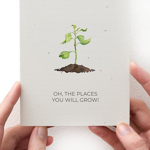GREETING CARD - OH, THE PLACES YOU WILL GROW!