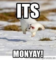 Monyay!!