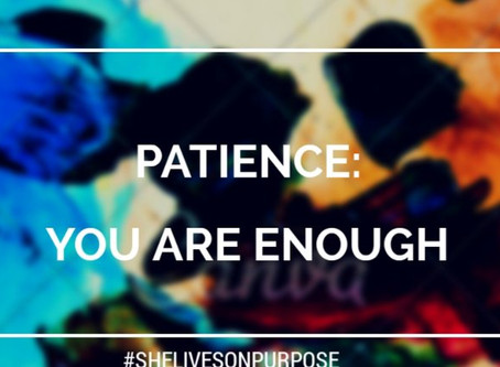 Patience: You Are Enough