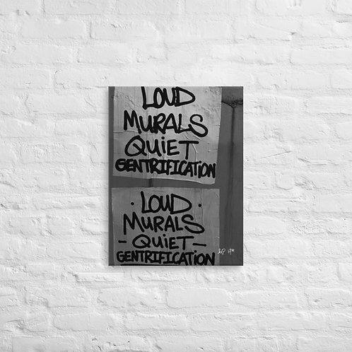 Loud Murals Quiet Gentrification Canvas