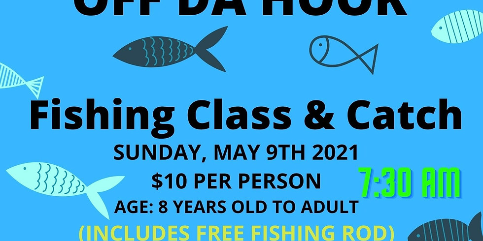 OFF DA HOOK Fishing Class and Catch RESUMES 5/16/2021