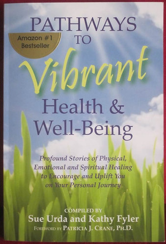 Pathways to Vibrant Health & Well-Being