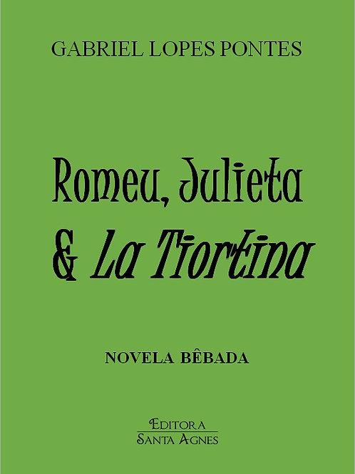 Romeu, Julieta & La Tiortina