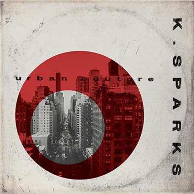 K. Sparks: Urban Couture – Album Review by Tony Hanes, DA DOME