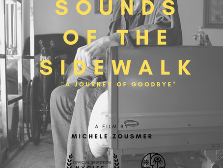 Sounds of the Sidewalk, A Journey of Goodbye Film Festival Announcements