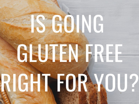 Is going Gluten Free right for you?