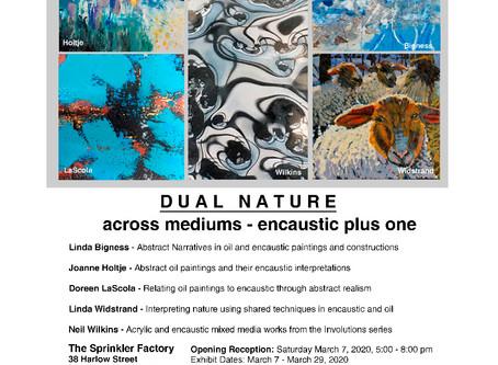 Dual Nature @ Sprinkler Factory, Mar. 7-29