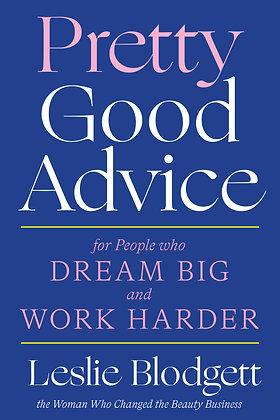 Pretty Good Advice by Leslie Blodgett