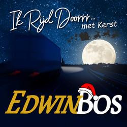 Edwin Bos-Ik rijd doorrr...met Kerst