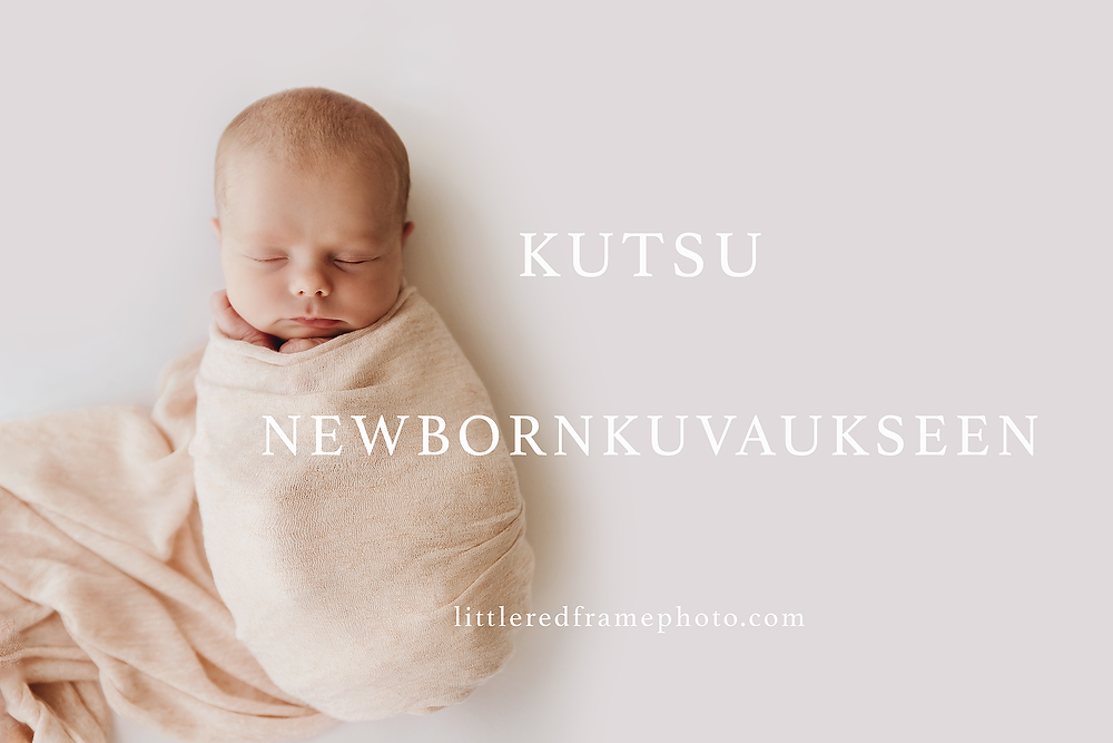 Newbornkuvaus, vauvakuvaus, Lahti