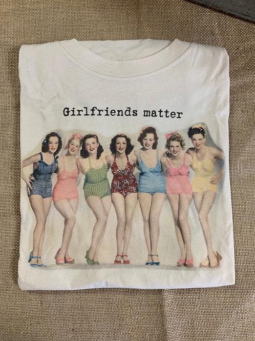 Girlfriends Matter Shirt