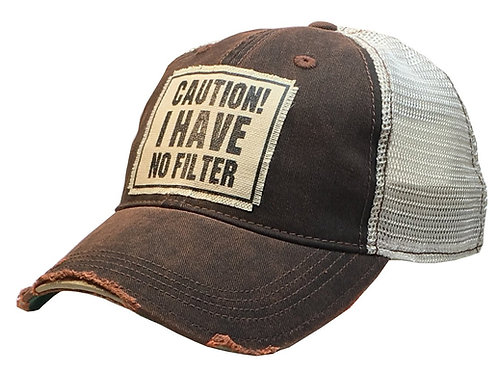 """Caution No Filter"" Hat"