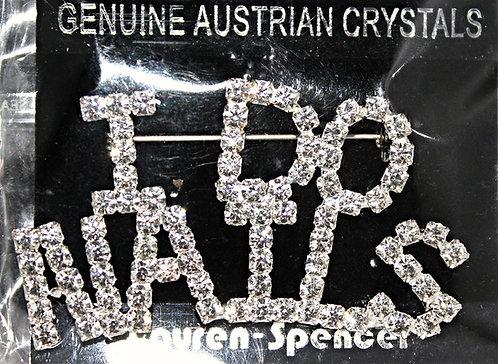 """Austrian Crystal """"I DO NAILS"""" Pin"""