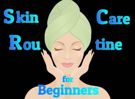 ESSENTIAL TIPS ON SKINCARE ROUTINE FOR BEGINNERS