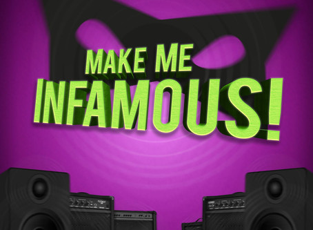 Introducing...MAKE ME INFAMOUS