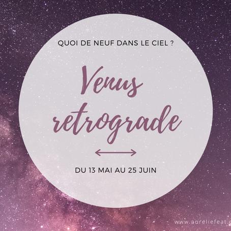 Venus rétrograde du 13 mai au 25 juin 2020