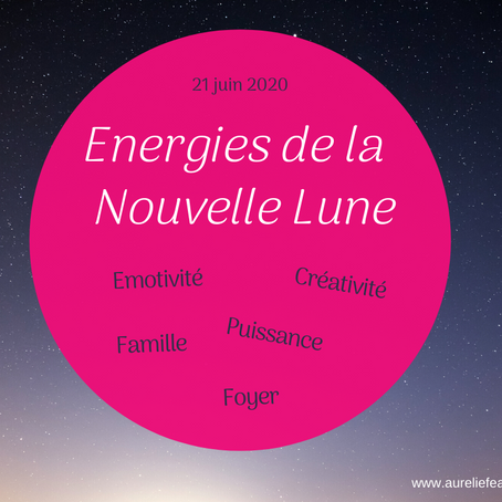 Energies de la nouvelle lune - 21 juin 2020