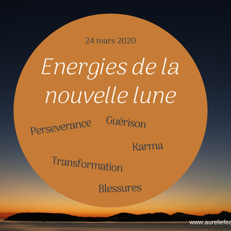 Energies de la nouvelle lune - mars 2020