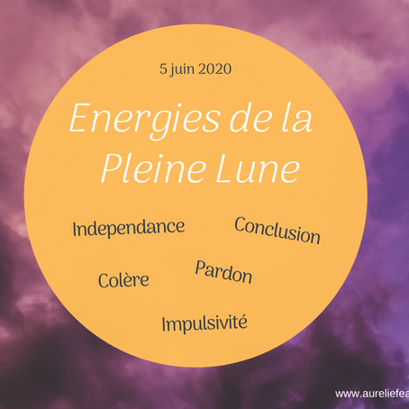 Energies de la Pleine lune - 5 juin 2020