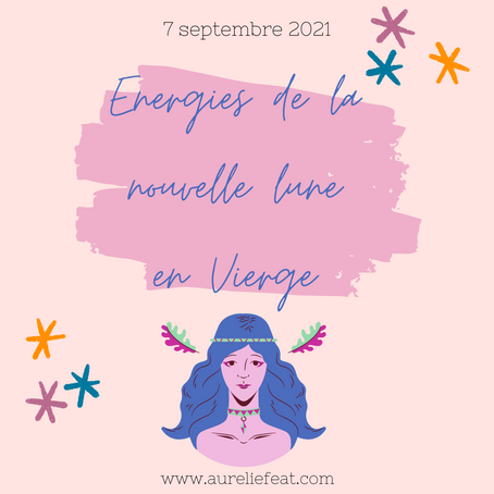 │Énergies de la Nouvelle lune│7 septembre 2021