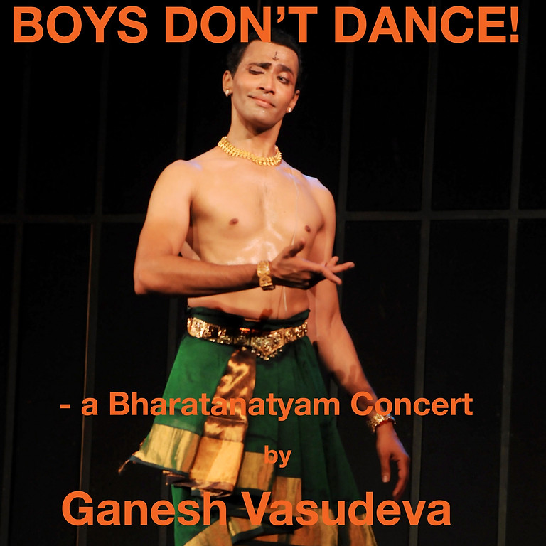 Boys don't DANCE! - a Bharatanatyam Recital