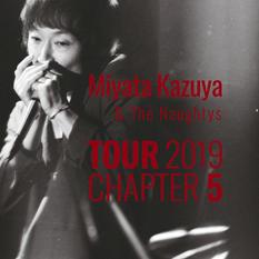 MIYATA KAZUYA & The Naughtys TOUR 2019 CHAPTER5