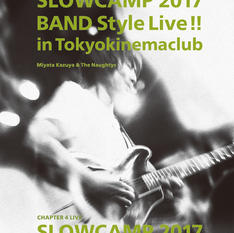MIYATA KAZUYA & The Naughtys SLOWCAMP2017 BANDStyleLive!! In TokyoKinemaclub