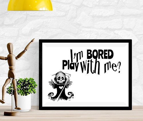 I'm bored Play with me
