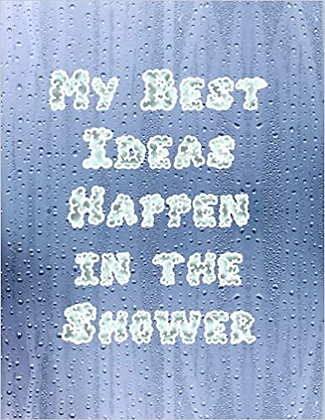 My Best Ideas Happen in the Shower Notebook - 200 pages of lines and bullets