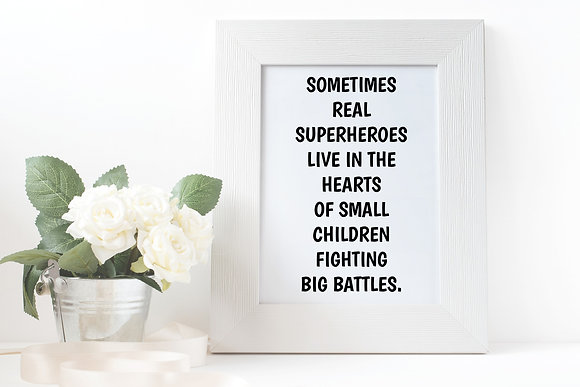 Sometimes real superheroes live in the hearts of small children fighting
