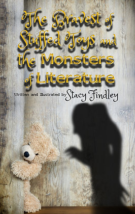 The Bravest of Stuffed Toys and the Monsters of Literature