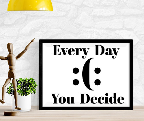 Every Day You Decide
