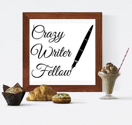 Crazy writer fellow