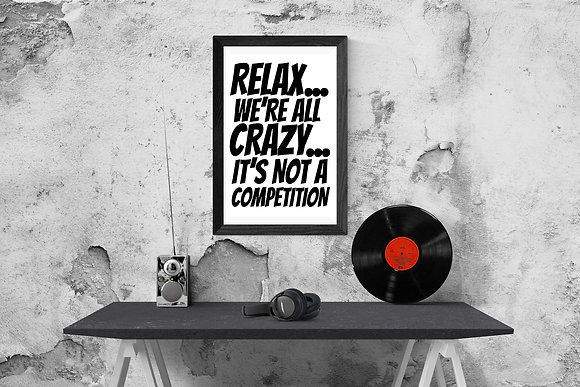 Relax...we're all crazy...it's not a competition
