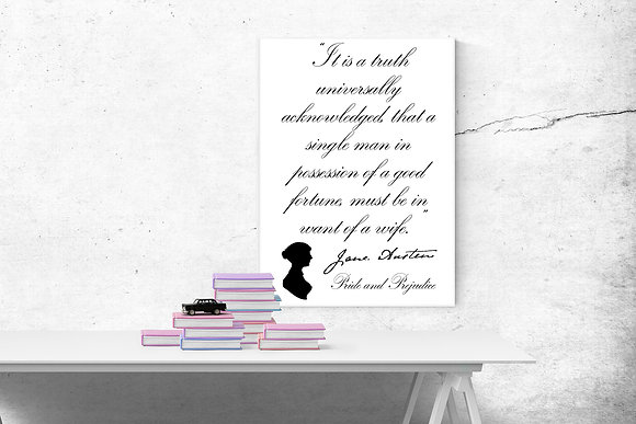 Jane Austen It is a truth universally acknowledged that a single man