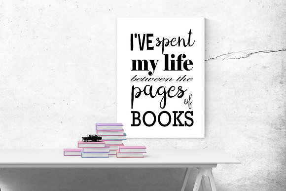 I've spent my life between the pages of books