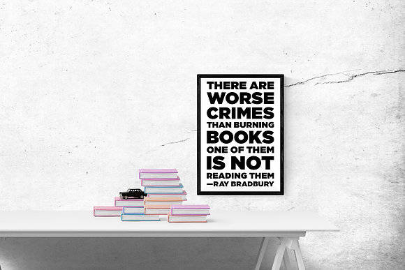 There are worse crimes than burning books One of them is not reading them