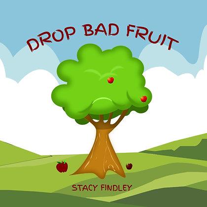 Drop Bad Fruit