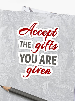 Accept the gifts