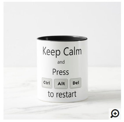 Keep Calm and Press Ctrl Alt Del to restart