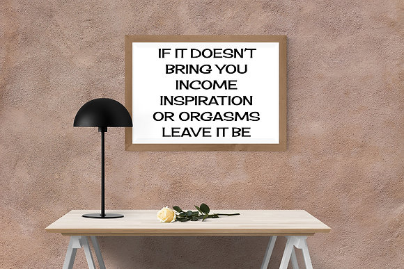 If it doesn't bring you income inspiration or orgasms leave it be