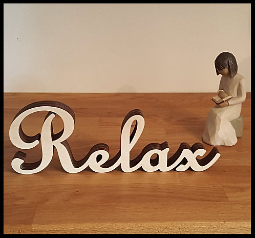 Relax free standing wood sign