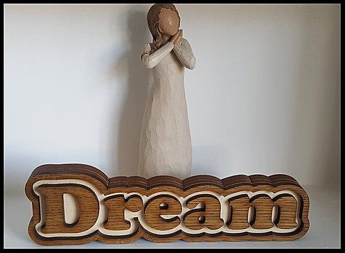 Freestanding Dream sign