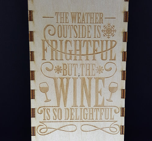 The weather outside is frightful engraved wine box