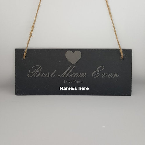 Best Mum Ever engraved slate hanging sign
