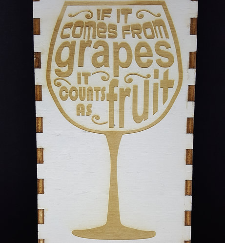 If it comes from grapes it counts as fruit engraved wine box